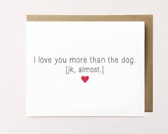 Dog Anniversary card, Funny Anniversary Card, Funny Dog Card, I love you card, Dog lover card, I Love My Dog Card, Funny Boyfriend Card