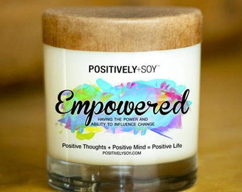 Positively Soy - Scented Soy Candle - Empowered