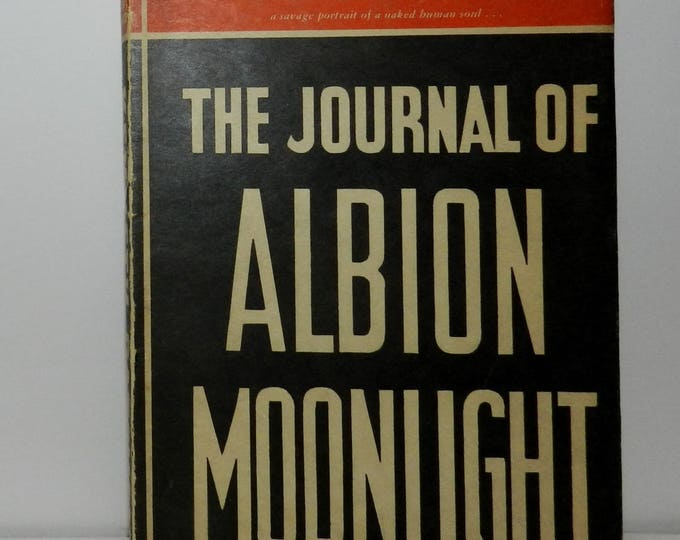 The journal of Albion Moonlight by Kenneth Patchen 1944