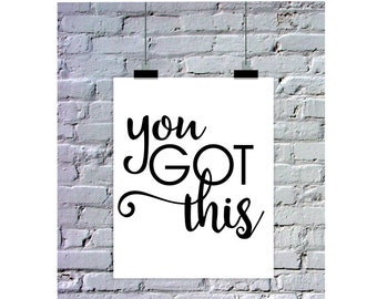 You Got This Sign, Black and White Printable Wall Art, Inspirational Quotes, Motivational Poster, Home Office Wall Decor, Simple Artwork