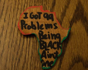 I Got 99 Problems Being Black Aint One