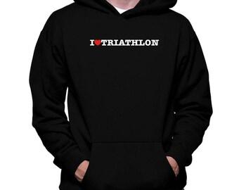 I Love Triathlon Hoodie