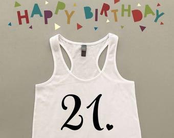 21 Tank Top - 21st Birthday Tank Top - Twenty One Tank Top - Twenty First Birthday Tank Top - 21 with Heart Tank - Birthday Girl Tank Top