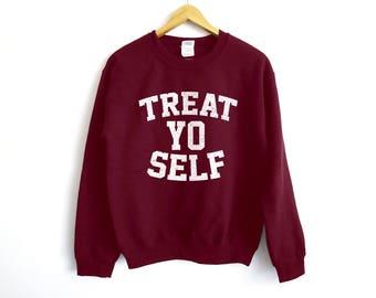 Treat Yo Self Sweater - Parks And Rec Sweater - Treat Your Self Sweatshirt - Funny Parks And Recreation Sweatshirt - Leslie Knope Sweatshirt