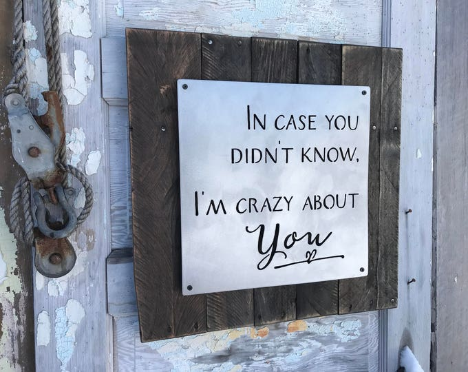 I'm crazy about you sign, Rustic Home Decor, Rustic Signs, Farmhouse Decor, Farmhouse Style, Fixer Upper Style, Wedding decor, gift