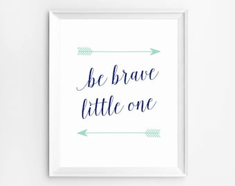 Nursery Wall Art, Be Brave Little One, Nursery Prints, Be Brave Poster, Arrows Wall Art, Printables, Navy, Nursery Be Brave Little One Print