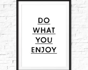 Do what you enjoy, Printable quote, Typography print, Motivational printable, Motivational poster, Inspirational print, Wall prints