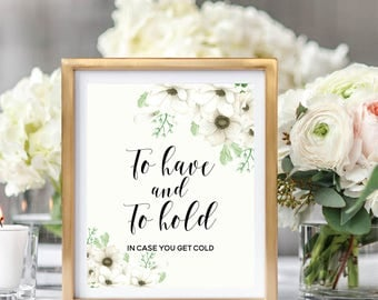 To Have And To Hold Sign, Wedding Blanket Sign, Printable Weddin Sign, Winter Wedding,  Floral Watercolor, Watercolor Anemone #A001
