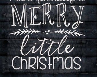 Christmas, Have yourself a Merry little Christmas Svg,Dxf,Png,Jpeg