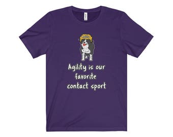 Dog Agility T Shirt - Agility Is Our Favorite Contact Sport