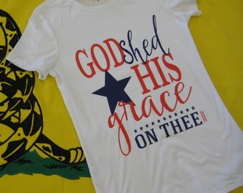 God Shed his Grace on Thee | star | patriotic | screen printed | American | red | white | blue | religious | mom | sister | tshirt | tee