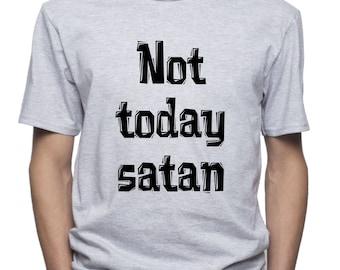 Not today satan T-shirt/ Motivation t shirt/ Funny satan tshirt/ graphic t-shirt/ Funny saying shirt /Men t shirt/ Men's tee/ (Q34)