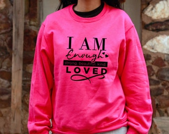 I Am Enough, Strong, Beautiful, Kind Loved, Empowered, Strong Shirts, I Am Beautiful Shirts, Empowerment Shirts, Women's Empowerment