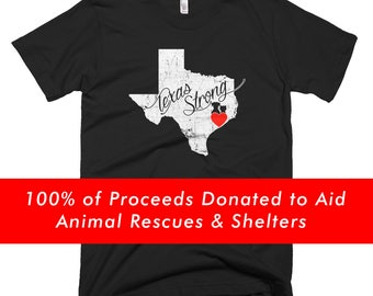 Texas Strong Tee • 100% of Proceeds Donated to Support Animal Rescues & Shelters Affected By Hurricane Harvey