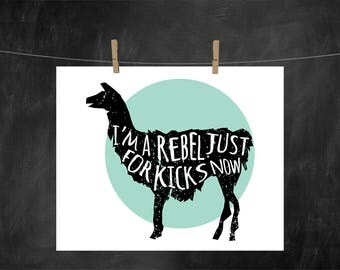 Rebel Just for Kicks, PRINTABLE Wall Art, INSTANT DOWNLOAD,quote art,song quotes,rebel girl,funny print,llama art, yric,llama decoration,art