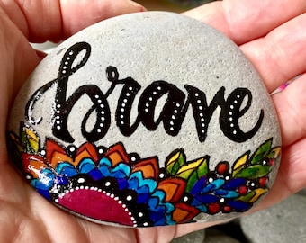 Brave / courage / painted rocks/ painted stones / words on stone / get well gifts / rock art / altar art / boho art / hippie art / rocks