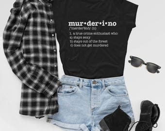 Muderino Definition Shirt  |  Stay Sexy  |  Don't Get Murdered |  True Crime Fan | My Favorite Murder  |  SSDGM  |  T-shirt  VV-133