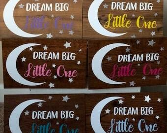 Dream Big Little One Wood Sign | BabyShower Gift | Kid Wall Art | nursery room decor | Bedroom Art | Rustic Wood Sign  |  Kids Wood Sign