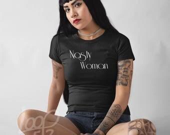 Feminist Shirt, Nasty Woman Shirt, Feminist, Shirt, Feminist Shirts, Nasty Woman Tshirt, Nasty Woman T Shirt, Nasty Woman Tee Shirt, Nasty