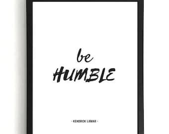 Be Humble - Kendrick Lamar Print