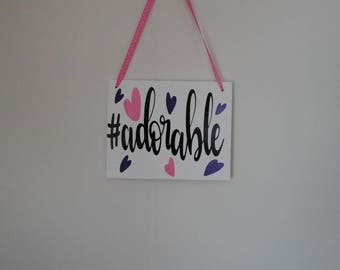 "Decorative Sign - Canvas Sign- Vinyl Sign- ""#Adorable"""