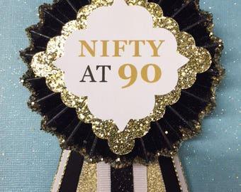 Nifty at 90.. Birthday Corsage.. 90th Birthday Corsage.. Birthday Pin.. Free Customization.. 90th Birthday Button.. 90th Birthday