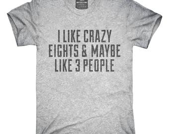 Funny Crazy Eights T-Shirt, Hoodie, Tank Top, Gifts
