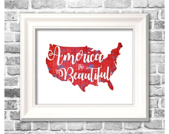 Fourth of July Print / America the Beautiful / Patriotic Decor / Red White and Blue / Digital Printable Independence Day Decor