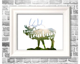 Rustic Home Decor / Home is Where the Mountains Are / Elk Decor / Mountain Print / Printable Home Decor