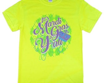 It's Mardi Gras Y'all Safety Green T Shirt WAS 14.95 NOW 8.97