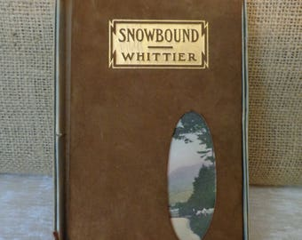 Antique Whittier , Snowbound, leather bound book, John Greenleaf Whittier