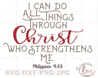 I Can Do All Things Through Christ Who Strengthens Me| Christian SVG| Cricut Silhouette| Bible Verse| Scripture Cut File| Commercial License