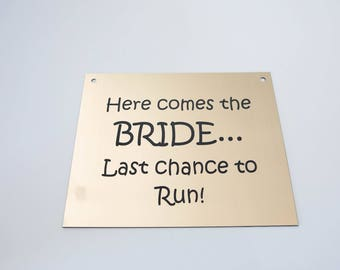 Here Comes The Bride - Wedding Sign