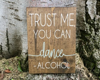 Rustic Home Decor,Wedding Decor,Wedding Sign,Wedding Bar Sign,Bar Decor,Bar Sign,Rustic Bar Decor,Funny Bar Sign,Trust Me You Can Dance
