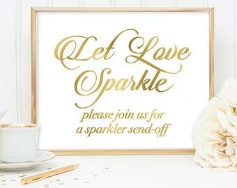 Let Love Sparkle Sign DIY, Wedding Sparkler Sign / Gold Wedding Sign / White Gold Calligraphy, Faux Metallic Gold ▷ Instant Download JPEG