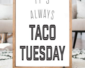 It's Always Taco Tuesday-READ ITEM DETAILS