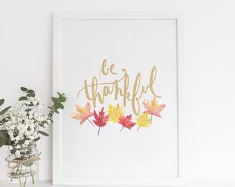 Thanksgiving Print, Thanksgiving Decor, Be Thankful, Fall Printables, Thanksgiving Decorations, Thanksgiving Art Print, Digital Prints