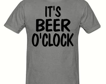 It's beer o'clock t shirt,men's t shirt sizes small- 2xl, Funny t shirt
