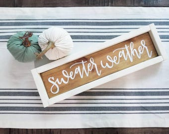 Sweater Weather Sign/ Fall sign/ Fall Decor/ Handmade Sign/ Farmhouse Sign/ Rustic Sign/ Wood Sign/ Calligraphy Sign/ Hand Lettering Sign/