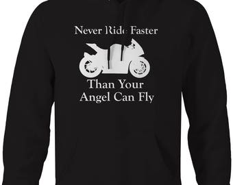 Motorcycle - Never Ride Faster Than Your Angel - Street Bike Hooded Sweatshirt- U257