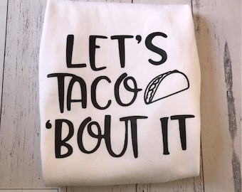 Lets taco bout it funny ONESIE for babies &toddlers ~ great gift idea, taco tuesdays