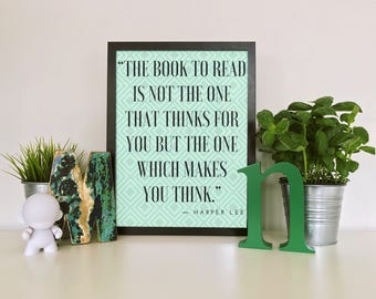 The book to read is not the one that thinks for you but the one which makes you think Harper Lee printable wall art - instant download