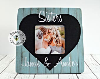 ON SALE Custom Sisters Picture Frame, Bridesmaid Gift, Maid of Honor Gift, Sister Birthday Gift, Sister Frame, Gift for Sister, Sister Gift