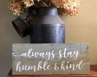 Always Stay Humble & Kind Sign - Rustic - Reclaimed Wood