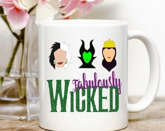 Fabulously Wicked, Wicked, Disney Villain, Villain Mug, Fabulously Wicked Mug, Wicked Coffee Mug, Wicked Tea Cup, Gift for Friend, Christmas