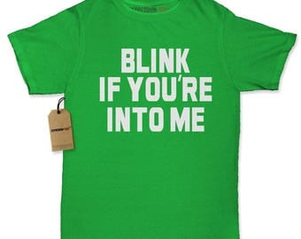 Blink If You're Into Me Womens T-shirt