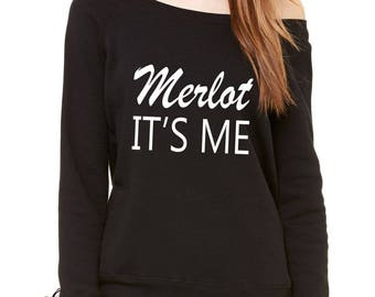 Merlot, It's Me Wine  Slouchy Off Shoulder Oversized Sweatshirt