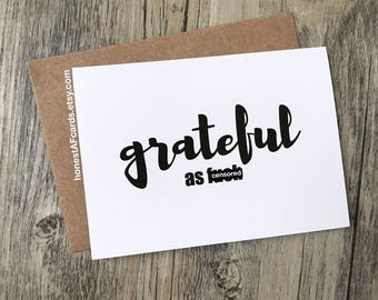 Funny Thank You Card - Grateful As F*ck - Funny Kindness Card. Gratitude. Thanks. Funny Appreciation Card. Wedding Thank You Cards