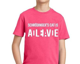 ON SALE - Schrodingers Cat Is Alive Dead - Youth T-shirt
