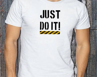 Just do it -T Shirt, NEW ARRIVAL, Worldwide ship